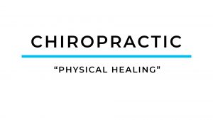 "Chiropractic Care – ""Physical Healing"""