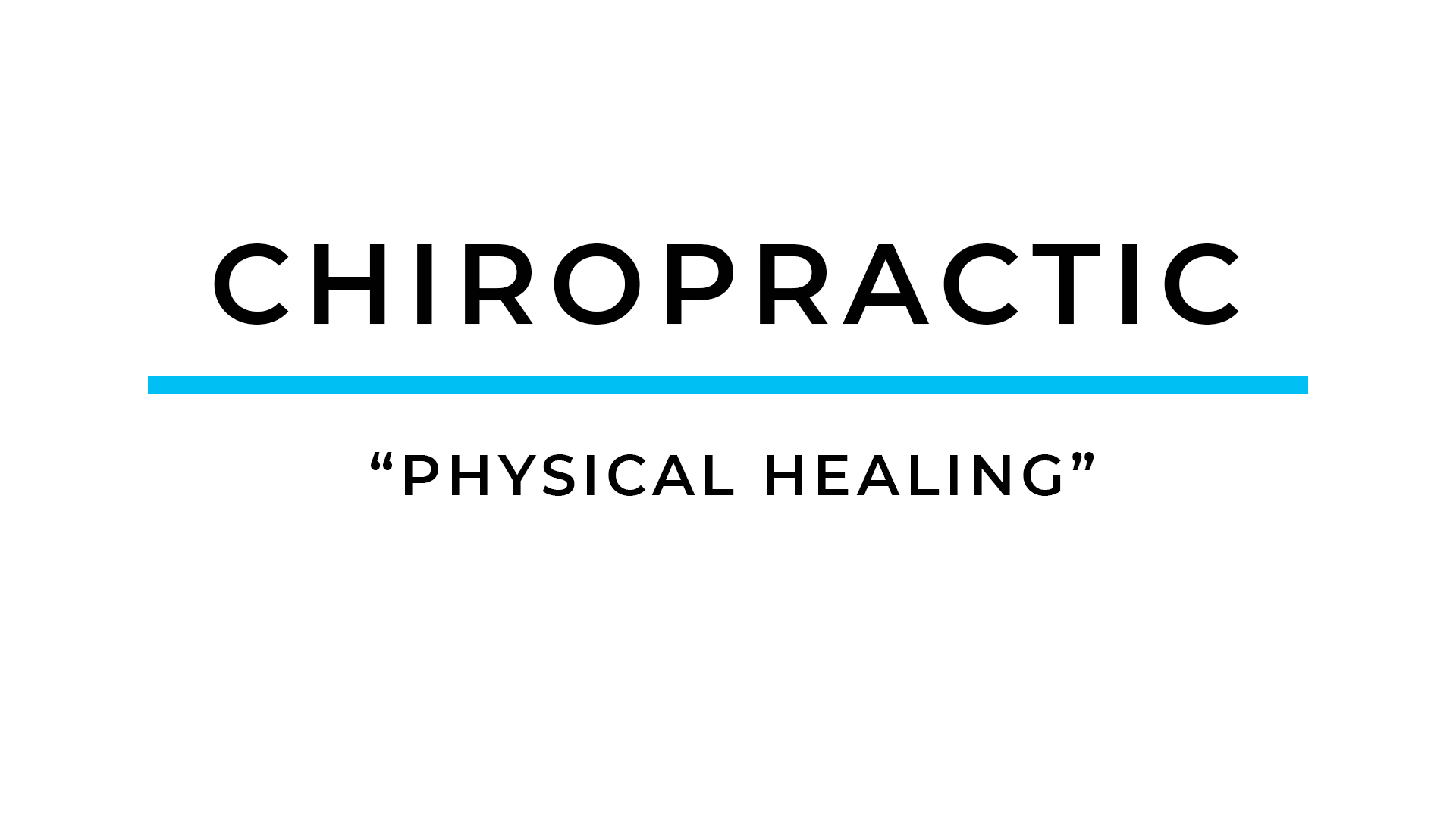 """Chiropractic Care – """"Physical Healing"""""""